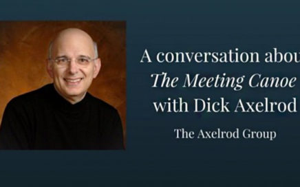 A Conversation About the Meeting Canoe with Dick Axelrod